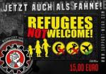 Fahne - Refugees not Welcome!